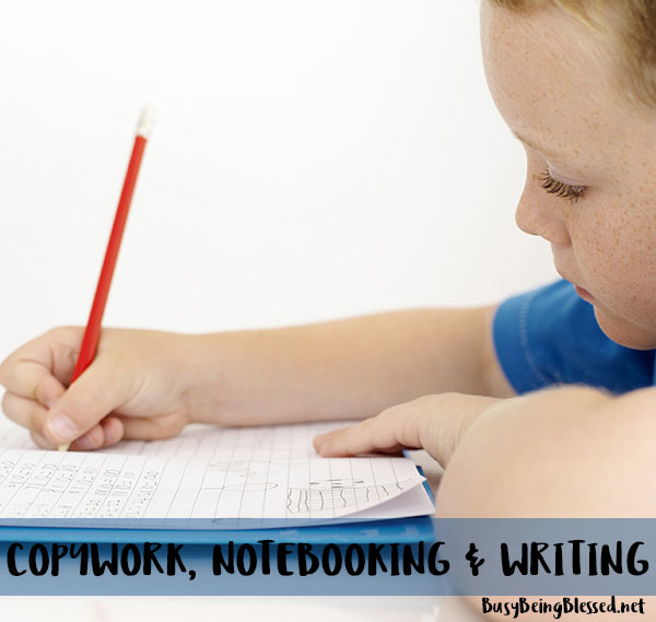 Copywork, Notebooking & Writing